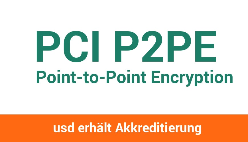 usd erhält Akkreditierung als P2PE QSA-Unternehmen