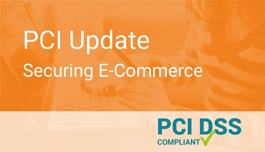 """PCI Update """"Best Practices for Securing E-Commerce"""""""