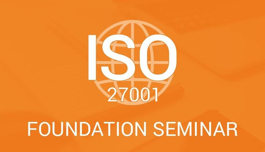 ISO 27001 Foundation Seminar