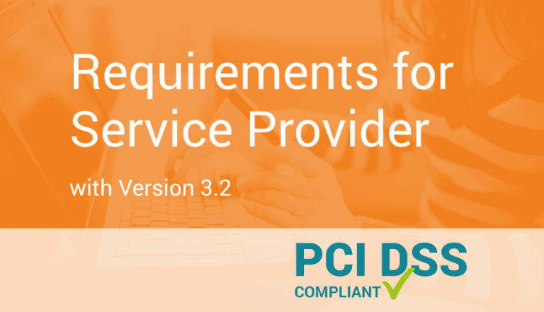 Updated Requirements for Service Providers with PCI DSS Version 3.2