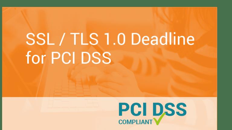 SSL / TLS 1.0 Deadline for PCI DSS