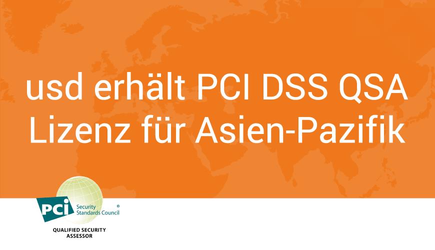 usd erhält PCI DSS QSA Lizenz für Asien-Pazifik