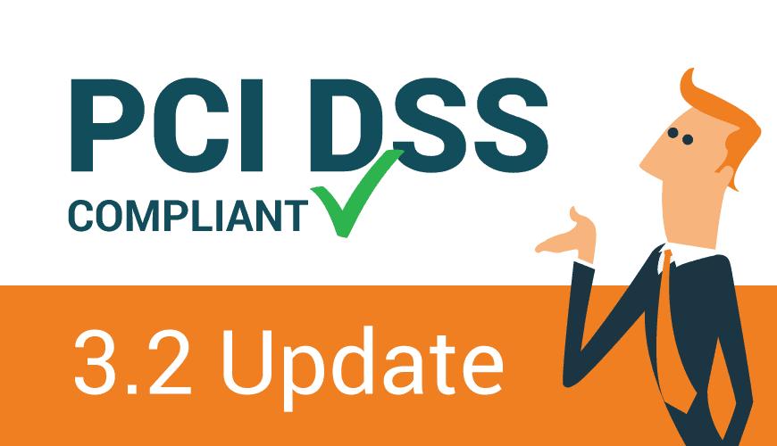 Außerplanmäßiges Update PCI DSS 3.2