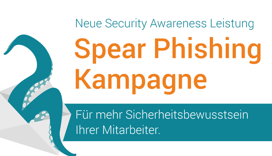 Mehr Security Awareness mit unserer Spear Phishing Kampagne