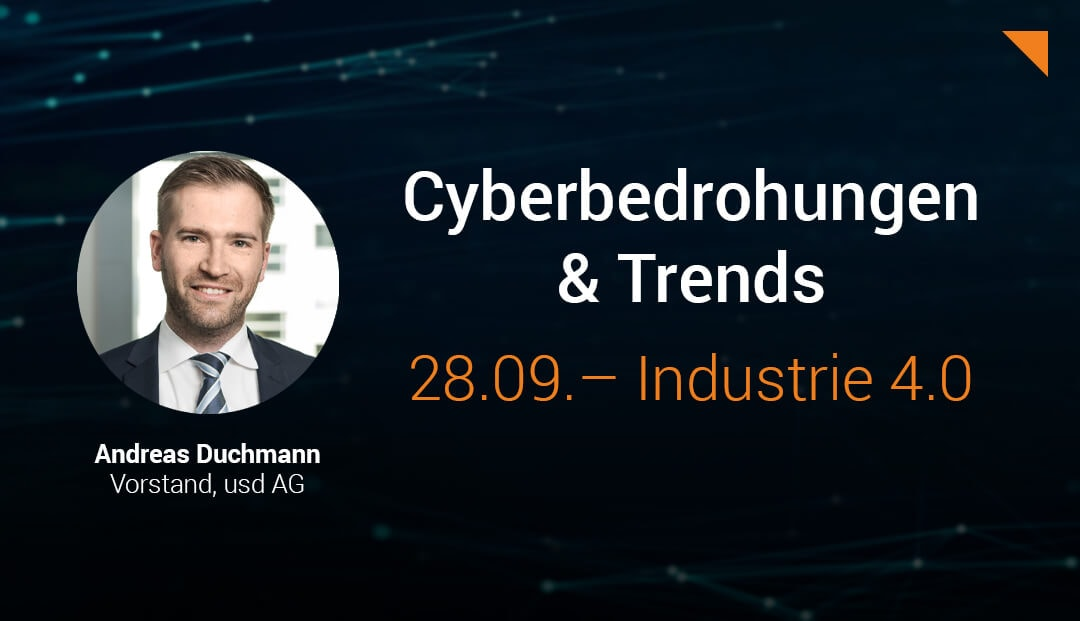 Industrie 4.0: usd AG zu aktuellen Cyberbedrohungen und technologischen Trends.