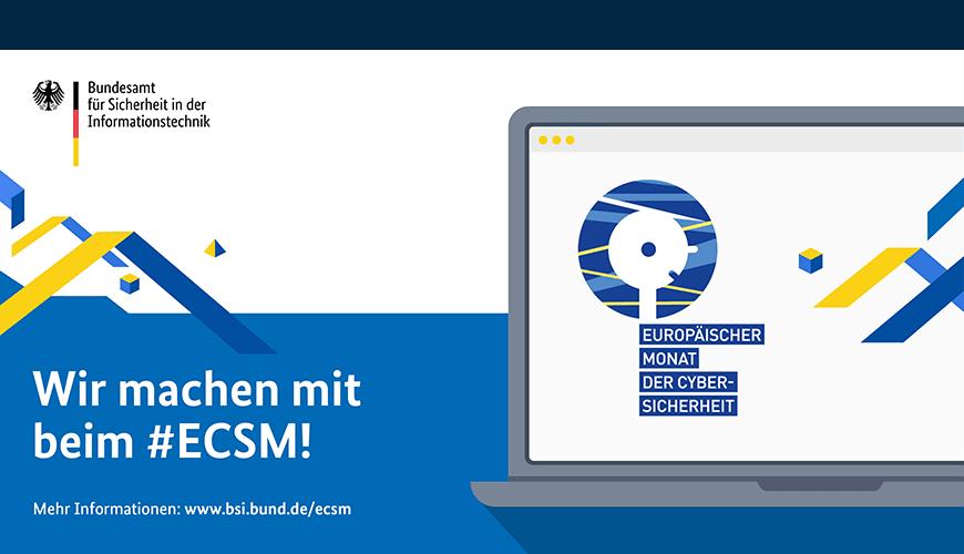 European Cyber Security Month 2021 (ECSM) – Wir sind dabei!