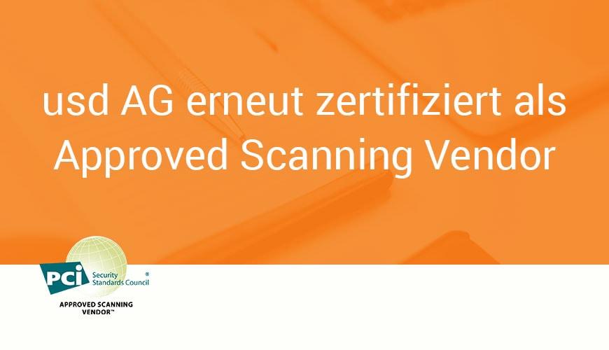 usd AG erhält erneut die weltweite Zulassung als Approved Scanning Vendor (ASV)
