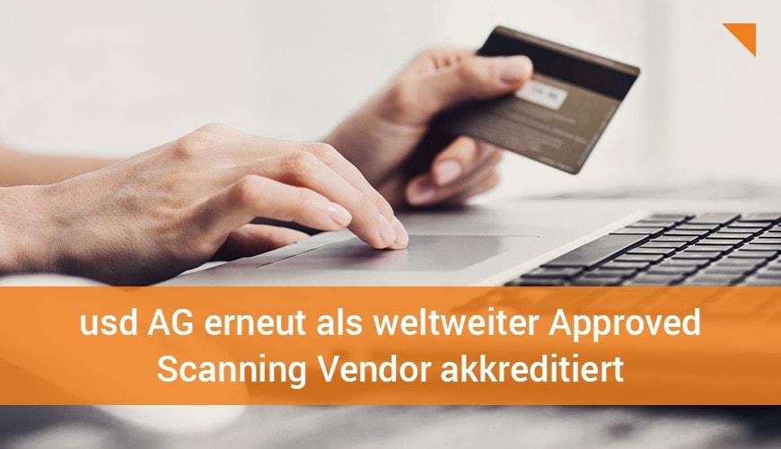 usd AG erneut als weltweiter Approved Scanning Vendor (ASV) akkreditiert
