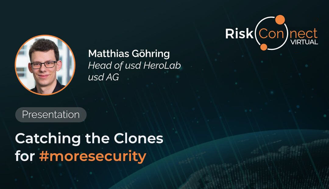"""Catching the Clones for #moresecurity – usd AG über """"Website Cloning"""" auf der RiskConnect"""